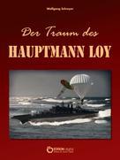 Wolfgang Schreyer: Der Traum des Hauptmann Loy ★★★★