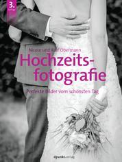 Hochzeitsfotografie - Perfekte Bilder vom schönsten Tag
