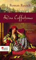 Roman Rausch: Das Caffeehaus ★★★