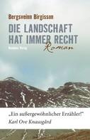 Bergsveinn Birgisson: Die Landschaft hat immer recht