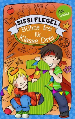 Schülerstreich und Lehrerschreck - Band 1: Bühne frei für Klasse Drei
