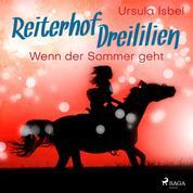 Wenn der Sommer geht - Reiterhof Dreililien 8 (Ungekürzt)