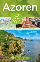 Bruckmann Reiseführer Azoren: Zeit für das Beste - Highlights, Geheimtipps, Wohlfühladressen