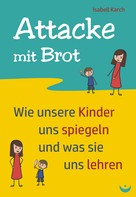 Isabell Karch: Attacke mit Brot