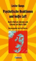 Lester Bangs: Psychotische Reaktionen und heiße Luft