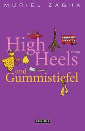 High Heels und Gummistiefel - Roman