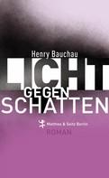 Henry Bauchau: Licht gegen Schatten