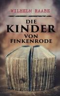 Wilhelm Raabe: Die Kinder von Finkenrode