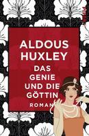 Aldous Huxley: Das Genie und die Göttin ★★★★★