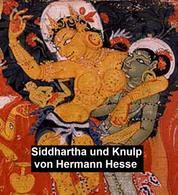 Siddhartha und Knulp