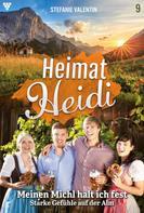 Stefanie Valentin: Heimat-Heidi 9 – Heimatroman