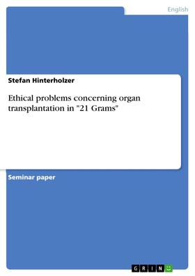 "Ethical problems concerning organ transplantation in ""21 Grams"""