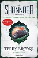 Terry Brooks: Die Shannara-Chroniken: Die dunkle Gabe von Shannara 3 - Hexenzorn ★★★★★