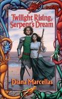 Diana Marcellas: Twilight Rising, Serpent's Dream
