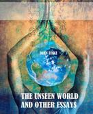John Fiske: The Unseen World and Other Essays