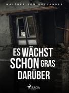 Walther von Hollander: Es wächst schon Gras darüber ★★★