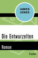 James Jones: Die Entwurzelten