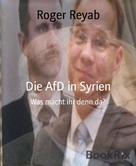 Roger Reyab: Die AfD in Syrien