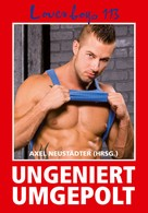 Axel Neustädter: Loverboys 113: Ungeniert umgepolt ★★★