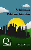 Volker König: Früh am Morden