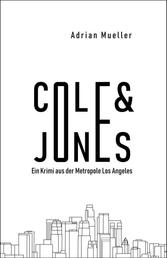 Cole & Jones - Ein Krimi aus der Metropole Los Angeles