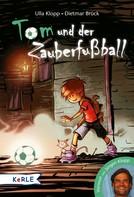 Ulla Klopp: Tom und der Zauberfußball ★★★★