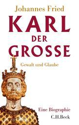 Karl der Große - Gewalt und Glaube