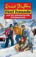 Enid Blyton: Fünf Freunde und der geheimnisvolle Schneemensch ★★★★★