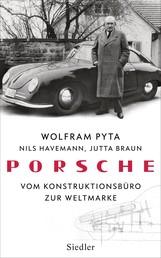 Porsche - Vom Konstruktionsbüro zur Weltmarke