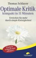 Thomas Schlayer: Optimale Kritik - kompakt in 11 Minuten ★★★★