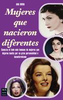 Ana Riera: Mujeres que nacieron diferentes