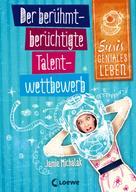 Jamie Michalak: Susis geniales Leben 1 - Der berühmt-berüchtigte Talentwettbewerb ★★★★★