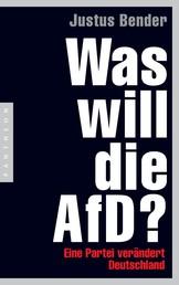 Was will die AfD? - Eine Partei verändert Deutschland