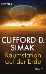 Raumstation auf der Erde - Roman