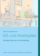 Marianne Moldenhauer: MS und Arbeitsplatz