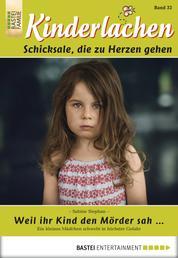 Kinderlachen - Folge 032 - Weil ihr Kind den Mörder sah