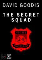 David Goodis: The Secret Squad (Illustrated)