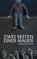 Alexander Stapper: Zwei Seiten einer Mauer ★★★★