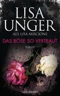 Lisa Unger: Das Böse so vertraut ★★★★