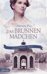 Das Brunnenmädchen - Ein Liebesroman aus dem Wiesbaden des 19. Jahrhunderts