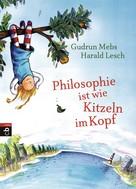 Gudrun Mebs: Philosophie ist wie Kitzeln im Kopf ★★★★