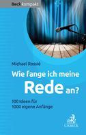 Michael Rossié: Wie fange ich meine Rede an? ★★★★