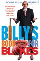 Anthony William Brownless: Billy's Book for Blokes