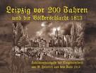 Tino Hemmann: Leipzig vor 200 Jahren und die Völkerschlacht 1813 ★★★★