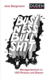 Business Bullshit - Managerdeutsch in 100 Blasen und Phrasen