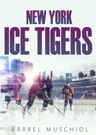 Bärbel Muschiol: New York Ice Tigers ★★★★
