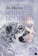 Anika Lorenz: Im Herzen ein Schneeleopard (Heart against Soul 1) ★★★★