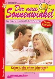 Der neue Sonnenwinkel 31 – Familienroman - Keine Liebe ohne Scherben?