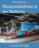 Norbert Opfermann: Eisenbahn-Nostalgie