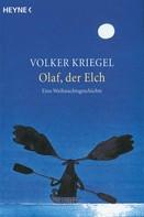 Volker Kriegel: Olaf, der Elch ★★★★★